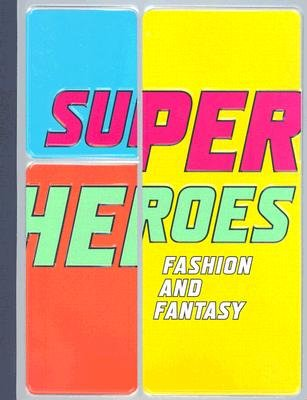 9781588392794: Superheroes: Fashion and Fantasy