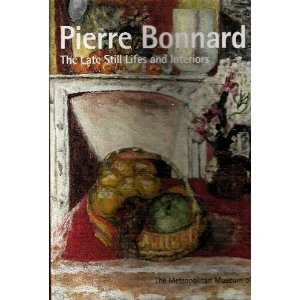 9781588393098: Pierre Bonnard: The Late Still Lifes and Interiors [Taschenbuch] by