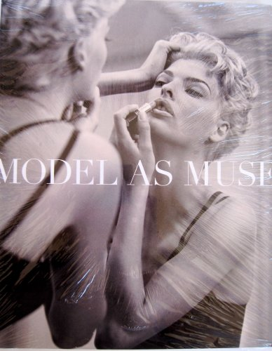 9781588393135: The Model As Muse: Embodying Fashion