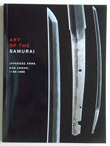 9781588393463: Art of the samurai: Japanese Arms and Armor, 1156-1868