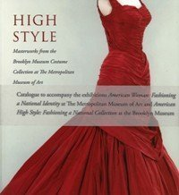 9781588393630: High Style. Masterworks from the Brooklyn Museum Costume Collection at The Metropolitan Museum of Art