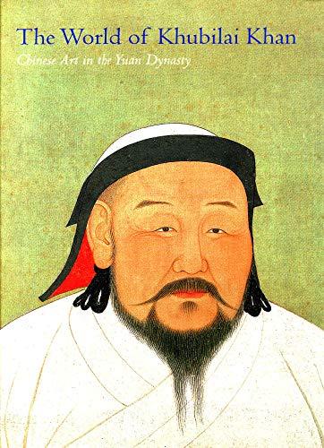 9781588394033: The World of Khubilai Khan: Chinese Art in the Yuan Dynasty