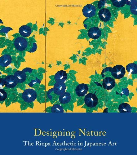 9781588394712: Designing Nature: The Rinpa Aesthetic in Japanese Art