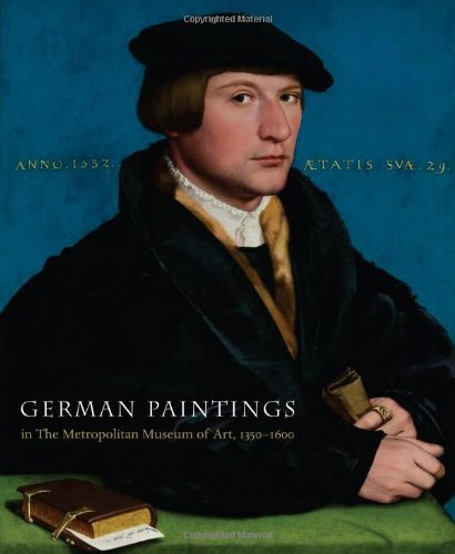 9781588394873: German Paintings in The Metropolitan Museum of Art, 1350-1600 by Ainsworth, Maryan W. Published by Metropolitan Museum of Art (2013) Hardcover