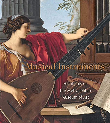9781588395627: Musical Instruments: Highlights from the Metropolitan Museum of Art