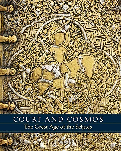 9781588395894: Court and Cosmos: The Great Age of the Seljuqs