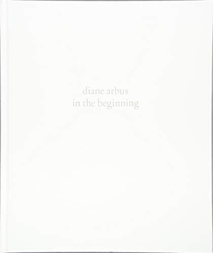 Diane Arbus: In the Beginning (Hardcover): Jeff L. Rosenheim