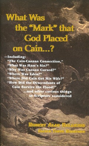 What Was the Mark That God Placed on Cain? (1588400697) by Robert Alan Balaicius