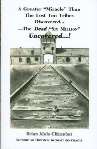 A Greater Miracle Than the Lost Ten Tribes Discovered.- the Dead Six Million Uncovered: Brian Alois...