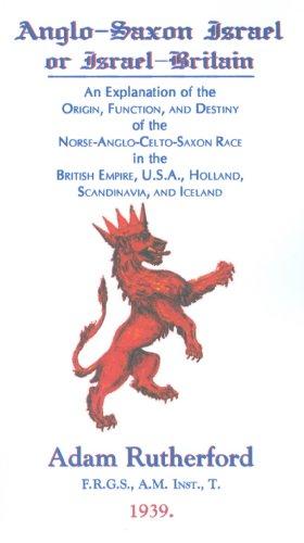 9781588401557: Anglo-Saxon Israel or Israel-Britain