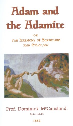 9781588402783: Adam and the Adamite or the Harmony of Scriptures and Ethology