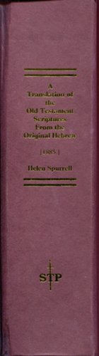 9781588403445: A Translation of the Old Testament Scriptures From the Original Hebrew a.k.a. A Translation of the Old Testament From the Original Hebrew a.k.a. The Spurrell Old Testament