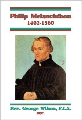 9781588403452: Philip Melanchthon 1497-1560