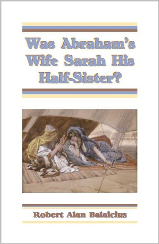 9781588403940: Was Abraham's Wife Sarah His Half-Sister?