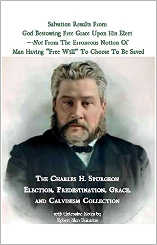 Salvation Results From God Bestowing Free Grace: Charles H. Spurgeon