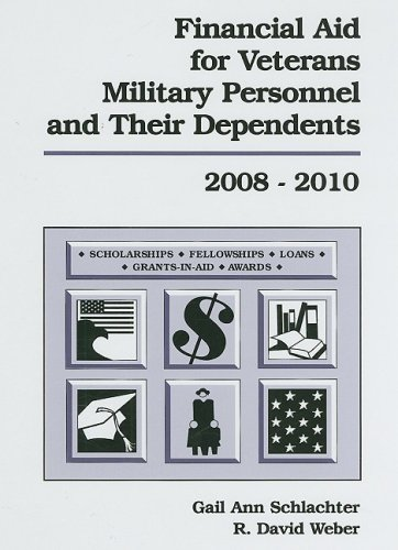 Financial Aid for Veterans, Military Personnel, and Their Dependents 2008-2010: Schlachter, Gail ...