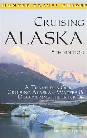 9781588431158: Cruising Alaska: A Traveler's Guide to Cruising Alaskan Waters & Discovering the Interior (Cruising Alaska)