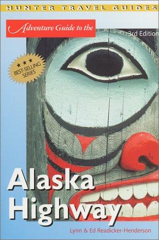 9781588431172: The Alaska Highway (Adventure Guide to the Alaska Highway)