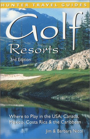 9781588431226: Golf Resorts: Where to Play in the USA, Canada, Mexico, Costa Rica & the Caribbean (Golf Resorts: Where to Play in the USA, Canada, Mexico & the Caribbean)