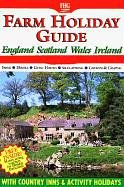 England, Scotland, Wales Ireland Farm Holidays (Farm Holiday Guide to Coast County Holidays: ...