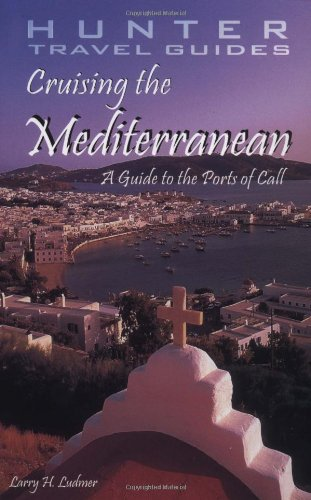9781588432858: Cruising the Mediterraniean: A Guide to the Ports of Call (Cruising the Mediterranean)