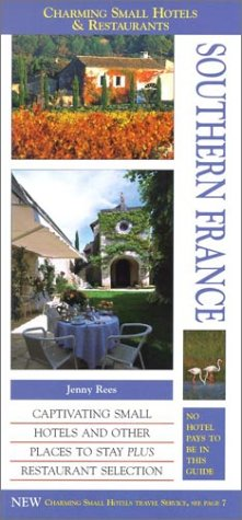 Charming Small Hotels & Restaurants Southern France (Charming Small Hotel Guides)