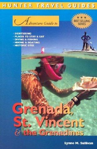 Adventure Guide to Grenada, St. Vincent & the Grenadines (Adventure Guides Series): Kilgore, ...