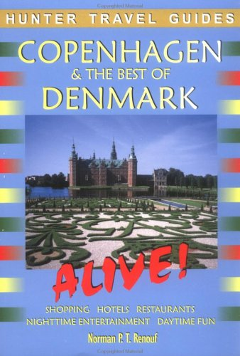 Copenhagen & the Best of Denmark Alive! (Alive Guides Series): Renouf, Norman P. T.