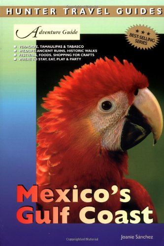 Adventure Guides Mexico's Gulf Coast (Adventure Guides: Sánchez, Joanie