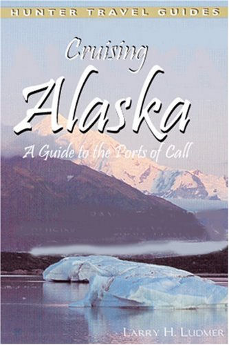 9781588435101: Cruising Alaska: A Guide to the Ports of Call