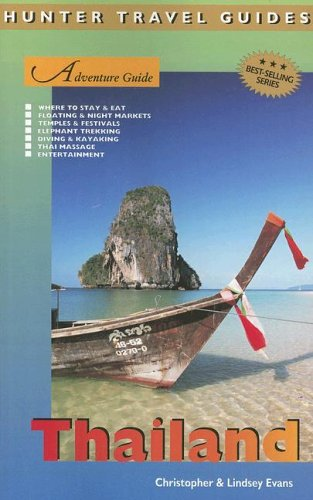 Adventure Guide to Thailand (Hunter Travel Guides): Christopher Evans, Lindsey