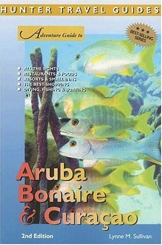 Adventure Guide Aruba, Bonaire, Curacao (Adventure Guides Series) (Adventure Guides Series): Lynne ...