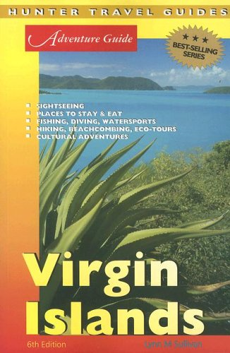 Adventure Guide to the Virgin Islands (Adventure Guide to the Virgin Islands): Sullivan, Lynne M.