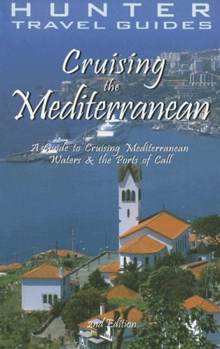 9781588435866: Hunter Travel Guides Cruising the Mediterranean: A Guide to the Ports of Call (Cruising the Mediterranean)
