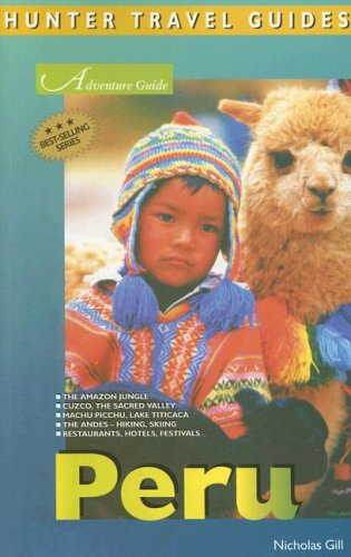 Peru Adventure Guide (Adventure Guides Series): Gill, Nicholas