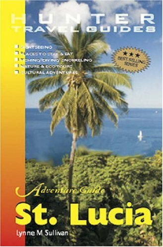 Adventure Guide St Lucia (Adventure Guides Series) (Adventure Guides Series): Lynne Sullivan