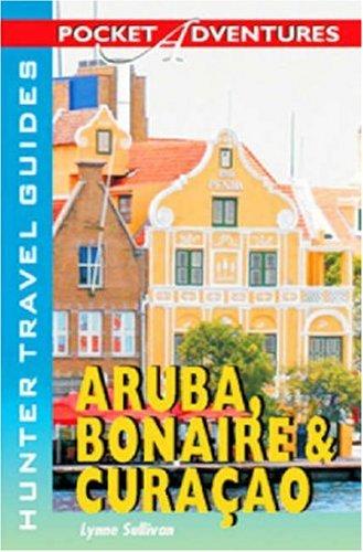 9781588436474: Pocket Adventures Aruba, Bonaire & Curacao (Pocket Adventures) (Pocket Adventures) (Adventure Guide to Aruba, Bonaire & Curacao (Pocket))