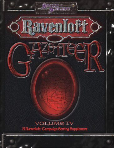 Ravenloft Gazetteer, vol IV (d20 3.5 Fantasy Roleplaying, Ravenloft Setting) (1588460878) by Mangrum, John; Lowder, James; Naylor, Ryan; Pryor, Anthony