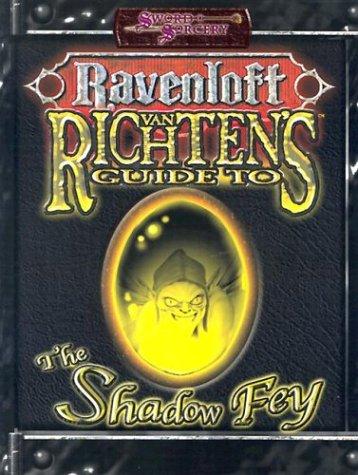 Ravenloft: Van Richten's Guide to Shadow Fey (Ravenloft: Sword & Sorcery) (1588460886) by King, Brett; Lilavivat, Rucht; McDivitt, Tadd; Williams, Penny