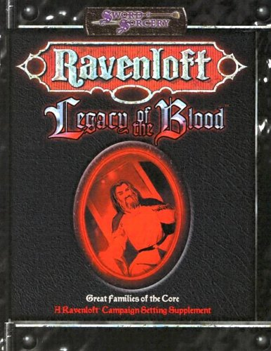 Ravenloft: Legacy of the Blood (1588460894) by Steve Miller; Anthony Pryor; Penny Williams; Skip Williams