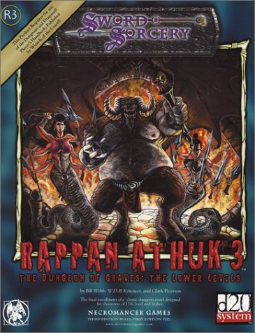 Rappan Athuk III: The Dungeon of Graves, The Lower Levels (Sword & Sorcery D20 System): Webb, ...