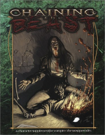 9781588462411: Chaining the Beast (Vampire: the Masquerade)