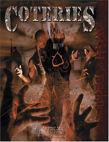 Coteries: A Sourcebook for Vampire The Requiem