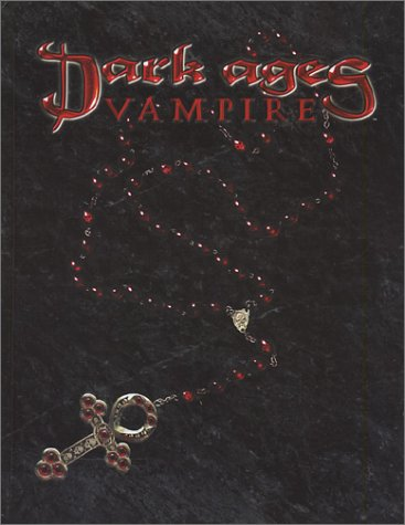 Dark Ages Vampire (Vampire: The Dark Ages): White Wolf Staff; Bruce Baugh; Michael Butler; Chris ...