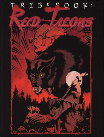 Tribebook - Red Talons Revised Edition (Werewolf - The Apocalypse - Tribebooks)