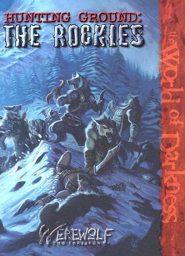 9781588463258: Hunting Ground: The Rockies (Werewolf: The Forsaken)