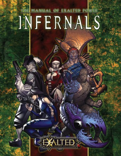 9781588463661: Infernals: The Manual of Exalted Power