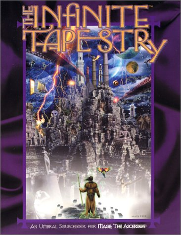 Infinite Tapestry, The (Mage - The Ascension - Core Books, Sourcebooks & Story Books): Brian ...