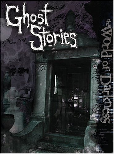 9781588464835: World of Darkness Ghost Stories