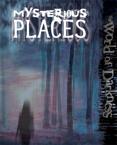 9781588464859: World of Darkness: Mysterious Places (World of Darkness (White Wolf Hardcover))